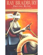 Driving Blind - Ray Bradbury