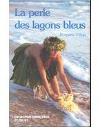 La perle des lagons bleus - VILLON, ROMANE