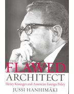 The Flawed Architect – Henry Kissinger and Foreign Policy