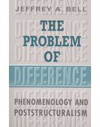 The Problem of Difference – Phenomenology and Poststructuralism