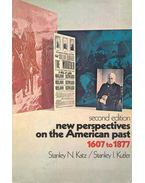 New Perspectives on the American Past 1607 to 1877