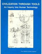Civilization Through Tools - An Inquiry Into Human Technology