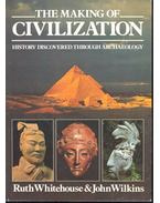 The Making of Civilization – History Discovered Through Archaelogoy