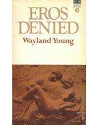 Eros Denied