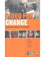 Video for Change – A Guide for Advocacy and Activism