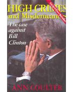 High Crimes and Misdemeanors – The Case against Bill Clinton