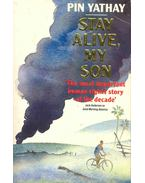 Stay Alive, My Son