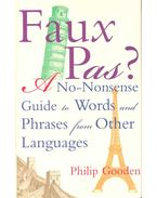 Faux Pas? A No-Nonsense Guide to Words and Phrases from Other Languages