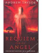 Requiem for an Angel – The Secret Hitory of a Murderer: The Four Last Things; The Judgement of Strangers; The Office of the Dead