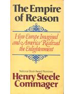 The Empire of Reason – How Europe Imagined and America Realized the Enlightenment - Commager, Henry Steele