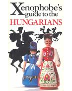 The Xenophobe's Guide to the Hungarians