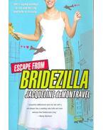 Escape from Bridezilla