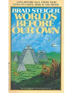 Worlds Before Our Own