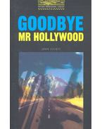 Goodbye Mr Hollywood - Oxford Bookworms Library 1