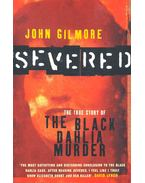Severed – The True Story of the Black Dahlia Murder