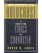 Moral Responsibility in the Holocaust – A Study in the Ethics of Character