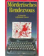 Mörderisches Rendezvous - 24 Krimi-Hits weltbekannter Autoren
