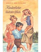 Kinderliebe – höchstes Glück