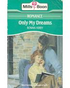 Only My Dreams