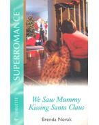 We Saw Mummy Kissing Santa Claus