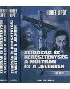 Zsidóság és kereszténység a múltban és a jelenben I-II. - Huber Lipót