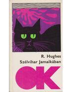 Szélvihar Jamaikában - Hughes, Richard