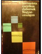 A humanista metrikus dallamok Magyarországon