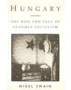 Hungary: The Rise and Fall of Feasible Socialism (dedikált)