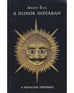 A hunok indiában - Aradi Éva