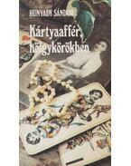 Kártyaaffér, hölgykörökben - Hunyady Sándor