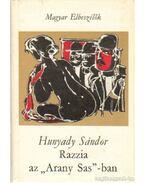 """Razzia az """"Arany Sas"""" -ban - Hunyady Sándor"""