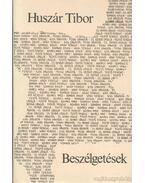 Beszélgetések - Huszár Tibor