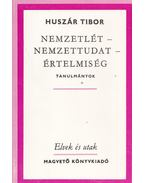 Nemzetlét - nemzettudat - értelmiség - Huszár Tibor