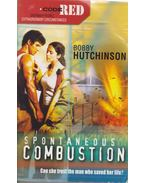 Spontaneous Combustion - Hutchinson, Bobby
