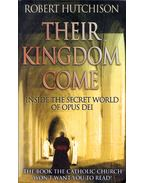 Their Kingdom Come: Inside the Secret World of Opus Dei - Hutchison, Robert