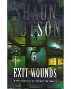 Exit Wounds - Hutson, Shaun