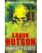 Unmarked Graves - Hutson, Shaun