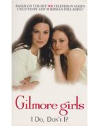 Gilmore Girls - I Do, Don't I?