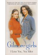 Gilmore Girls - I Love You, You Idiot
