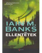 Ellentétek - Iain M. Banks