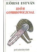 Időm Gombrowiczcsal (dedikált) - Eörsi István