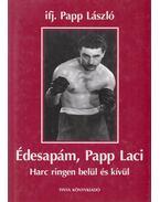 Édesapám, Papp Laci - Ifj. Papp László