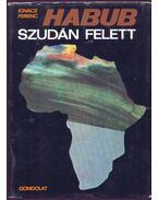 Habub Szudán felett - Ignácz Ferenc