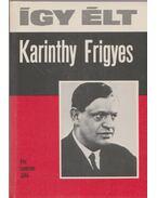 Így élt Karinthy Frigyes (dedikált)