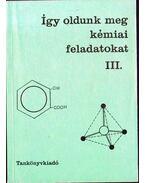 Így oldunk meg kémiai feladatokat III.