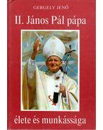 II. János Pál pápa élete és munkássága