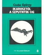 Ikarosztól a Szputnyik-1-ig