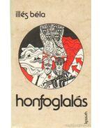 Honfoglalás - Illés Béla
