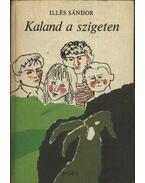 Kaland a szigeten - Illés Sándor