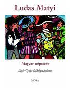 Ludas Matyi - Illyés Gyula